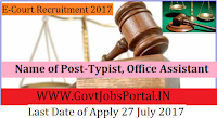 E-Courts Recruitment 2017-89 Typist, Office Assistant