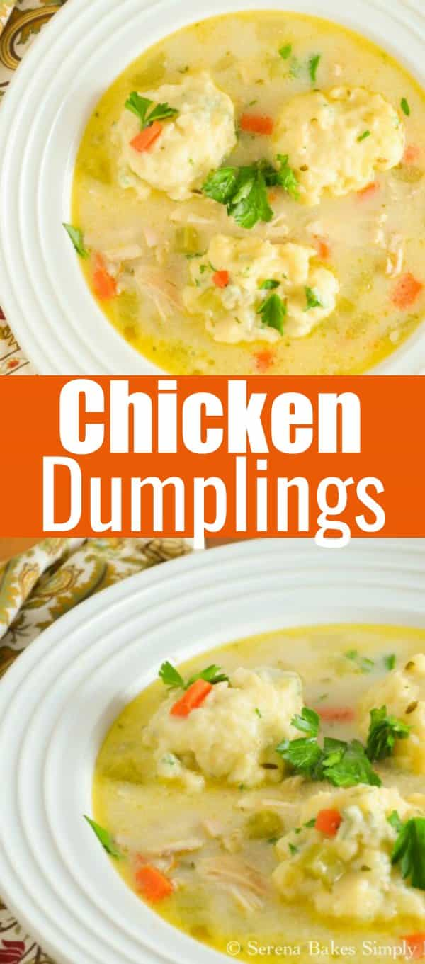 Homemade Chicken and Dumplings from scratch is fall favorite comfort food recipe from Serena Bakes Simply From Scratch.
