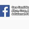Cara Mengganti Nama FB (Facebook) di HP dan PC
