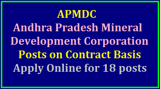 Andhra Pradesh Mineral Development Corporation (APMDC):Employment Notification for various positions on contract basis