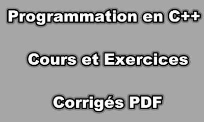 Programmation en C++ Cours et Exercices Corrigés PDF