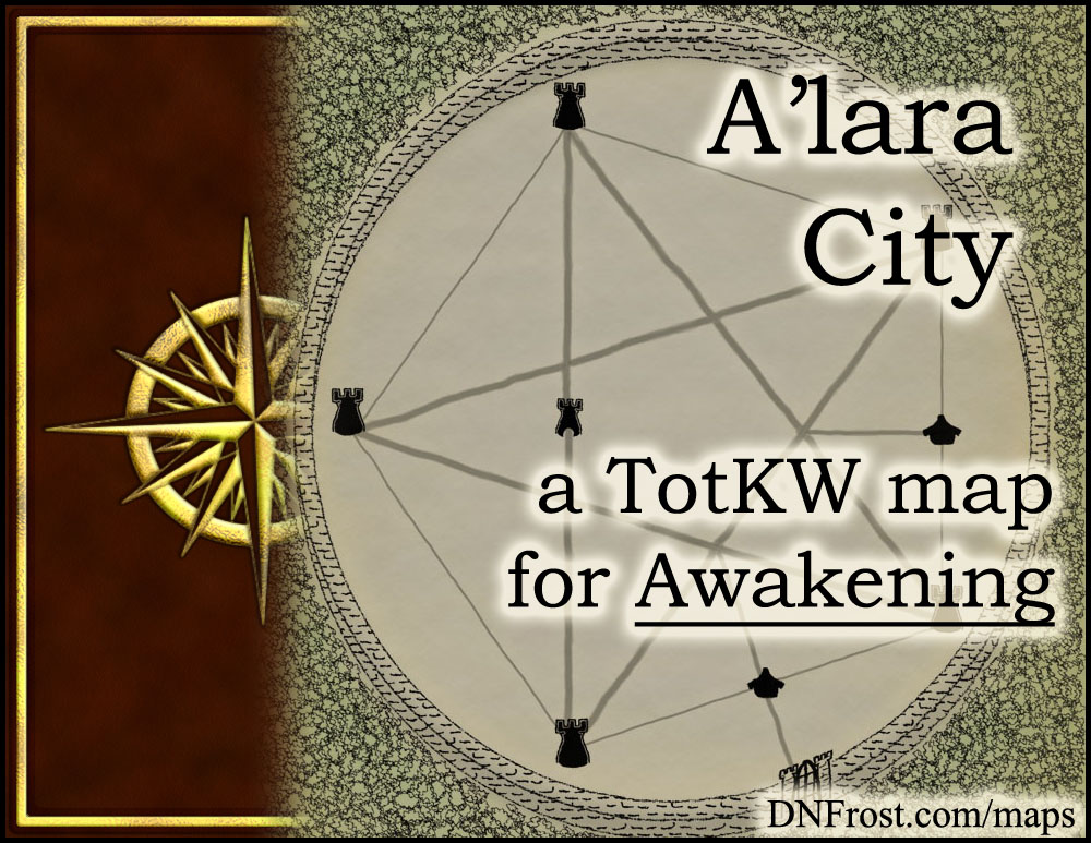 A'lara City: forged by a legend and veiled in mist www.DNFrost.com/maps #TotKW A map for Awakening by D.N.Frost @DNFrost13 Part 19 of a series.