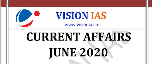 Vision IAS Current Affairs June 2020 pdf