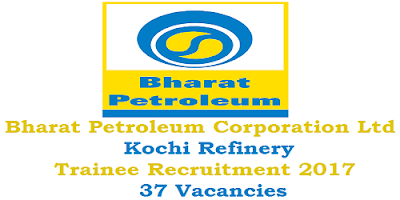 BPCL Kochi Refinery Recruitment Notification 2017