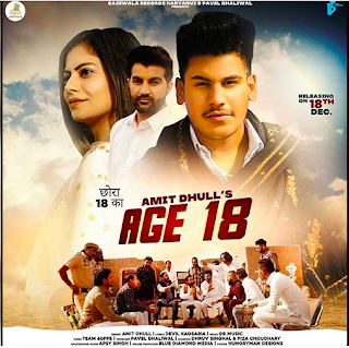 Amit Dhull's New Song Age 18 Playing Exclusively On 9X Tashan