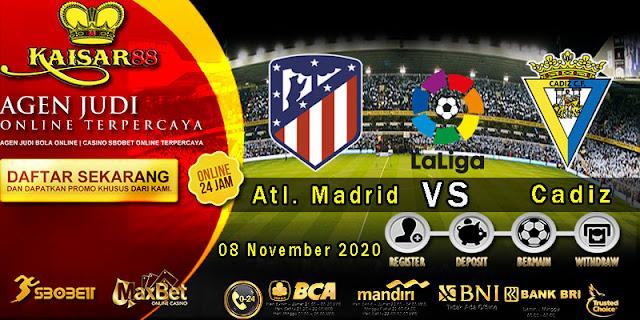 Prediksi Bola Terpercaya Liga Spanyol Atl. Madrid vs Cadiz 8 November 2020