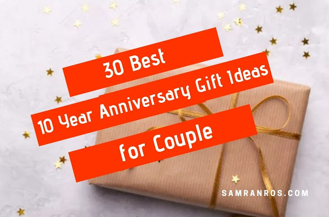30 Best 10 Year Anniversary Gift Ideas for Couple