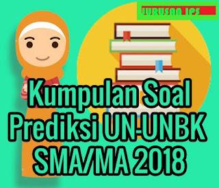 Kumpulan Soal Prediksi UN-UNBK SMA/MA 2018 Jurusan IPS