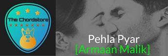 PEHLA PYAR Guitar Chords by | Armaan Malik (Kabir Singh)