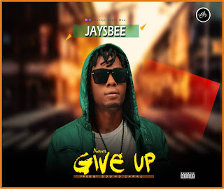 Download music:Jaysbee-Never Give Up
