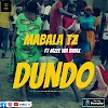 Audio|Mabala Tz Ft Mzee Wa Bwax - DUNDO  |Download Mp3