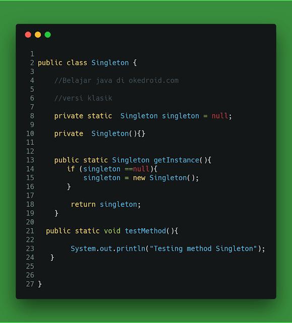 yang sering dipakai oleh para programer atau developer  Belajar Menggunakan Singleton Pattern di Program Java