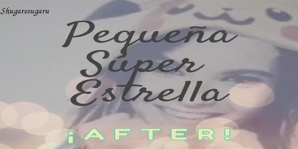 Pequeña Súper Estrella: After