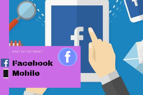 What Is Facebook Mobile<br/>