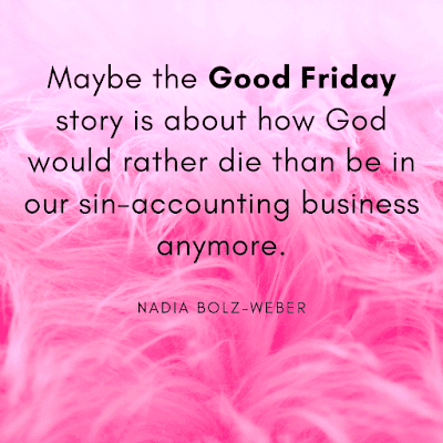 Good friday images with quotes of Nadia Bolz-Weber