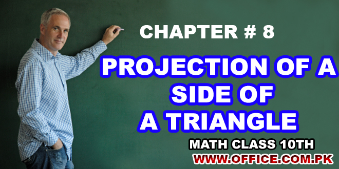 ch8 math class 10th notes - projection of a side of a triangle