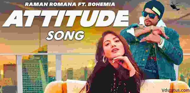 Attitude - Bohemia ft. Raman Romana - Whatsapp Status