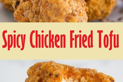 Spicy Chicken Fried Tofu