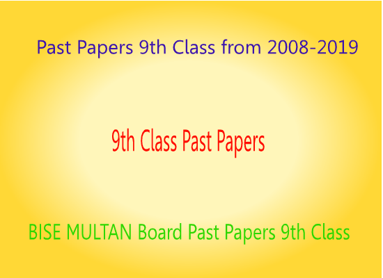 BISE Multan Board 9th Class  All Past Papers 2019