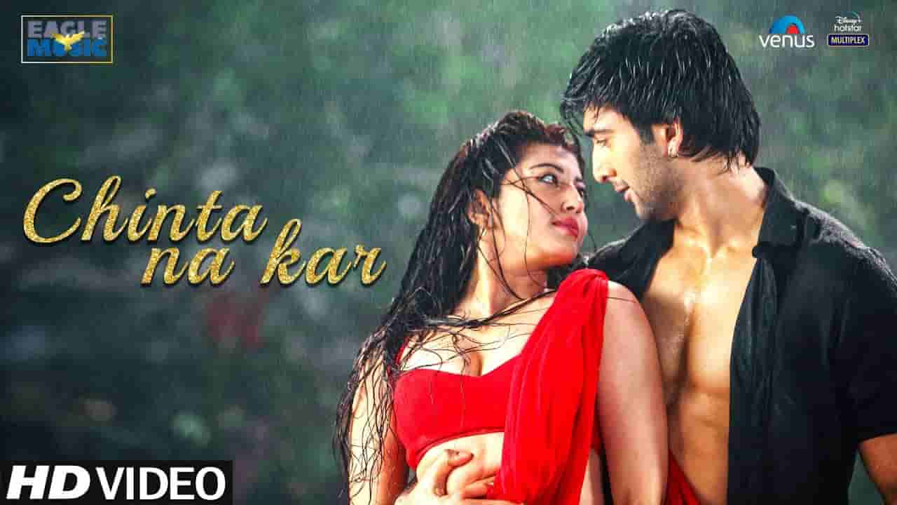 चिंता ना कर Chinta na kar lyrics in Hindi Hungama 2 Nakash Aziz x Neeti Mohan Hindi Bollywood Song