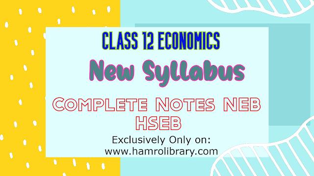 Class-12-economics-new-syllabus-complete-notes-neb-hseb
