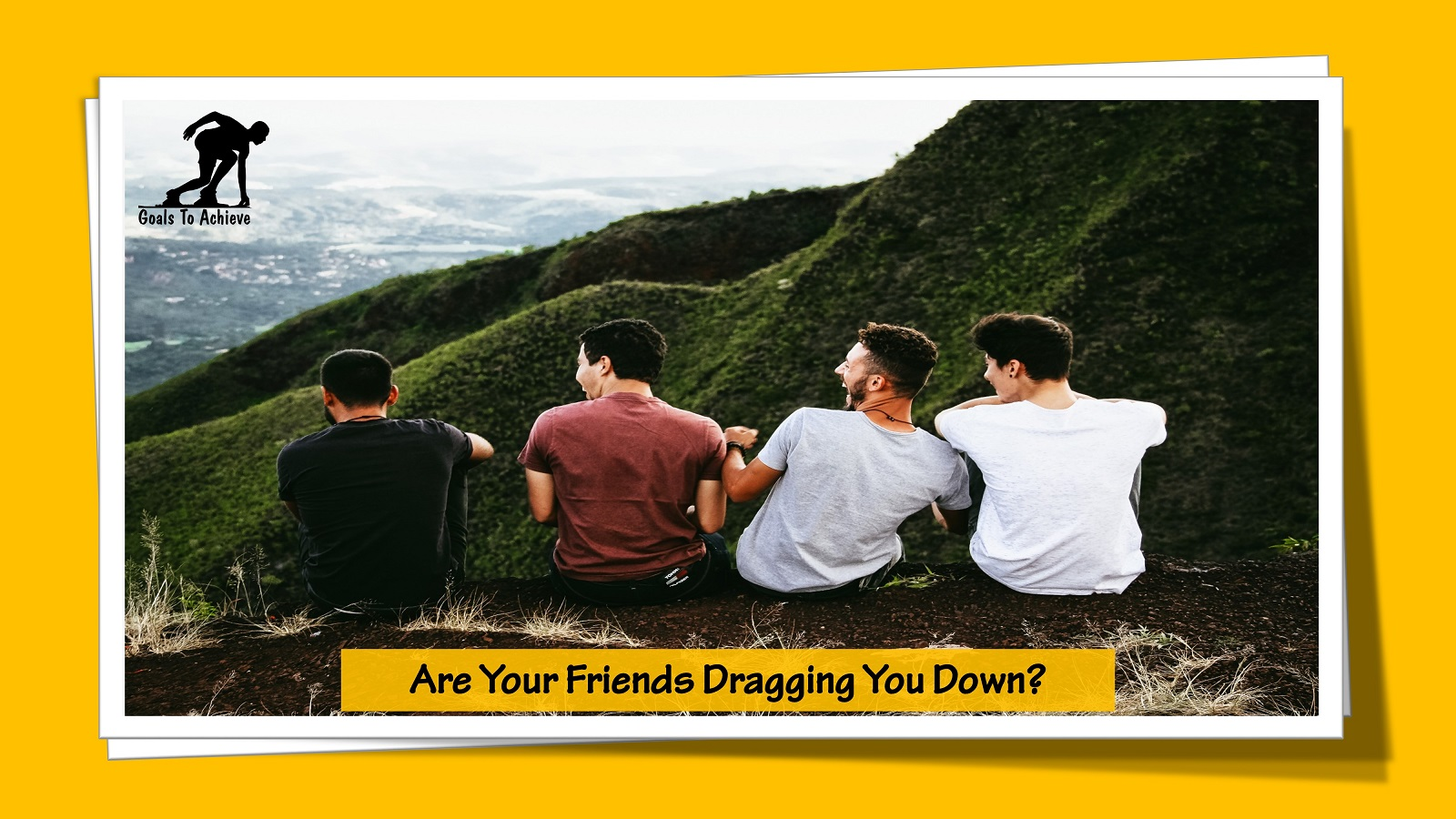 Are Your Friends Dragging You Down?