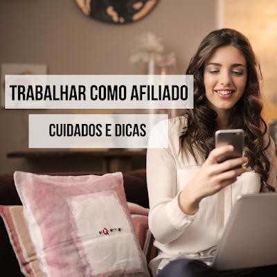 TRABALHAR-COMO-AFILIADO-CUIDADOS-E-DICAS