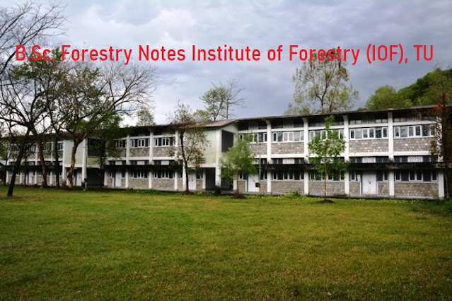 B.Sc. Forestry Notes, Institute of Forestry (IOF), TU