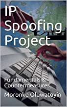 https://www.amazon.com.au/IP-Spoofing-Project-Fundamentals-Countermeasures-ebook/dp/B08231445T/ref=sr_1_fkmr0_1?keywords=IP+proofing+project+by+moronke+oluwatoyin&qid=1575386444&s=books&sr=1-1-fkmr0
