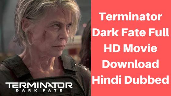 Terminator Dark Fate Full HD Movie Download Hindi Dubbed