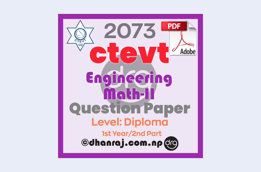 Engineering-Math-II-Question-Paper-2073-CTEVT-Diploma-1st-Year-2nd-Part