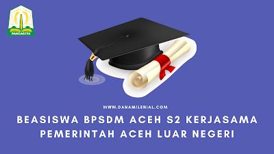 Beasiswa BPSDM Aceh S2 Kerjasama Pemerintah Aceh Luar Negeri