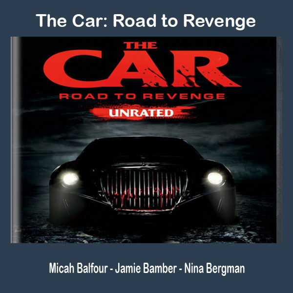 The Car: Road to Revenge, Film The Car: Road to Revenge, The Car: Road to Revenge Synopsis, The Car: Road to Revenge Trailer, The Car: Road to Revenge Review, Download Poster The Car: Road to Revenge