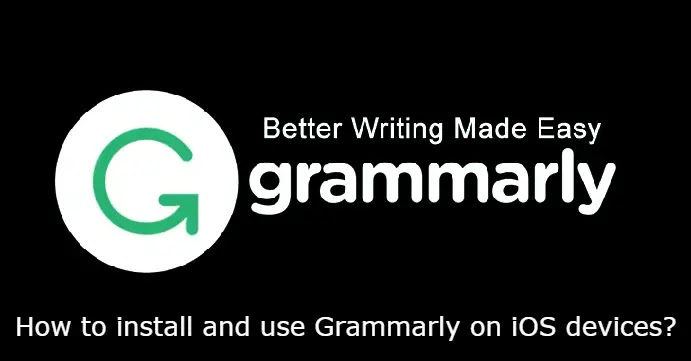 How to install and use Grammarly on iOS devices?