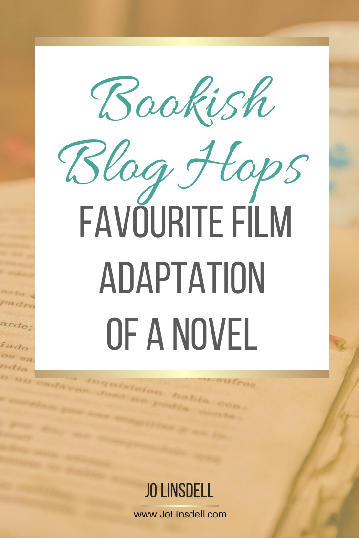 #BookishBlogHops Favourite film adaptation of a novel