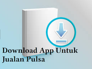 Download App Untuk Jualan Pulsa