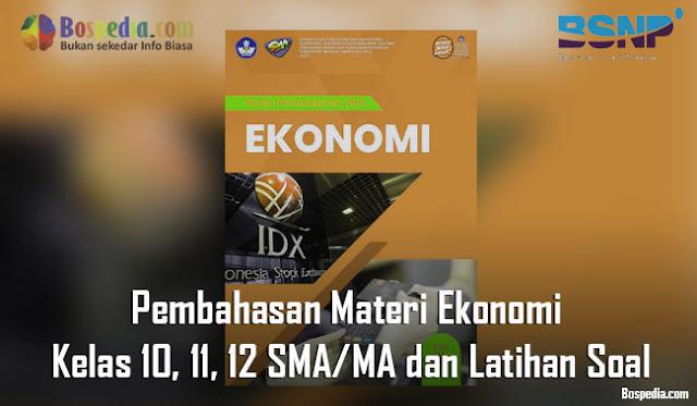 Pembahasan Materi Ekonomi Kelas 10 11 12 SMA/MA dan Latihan Soal