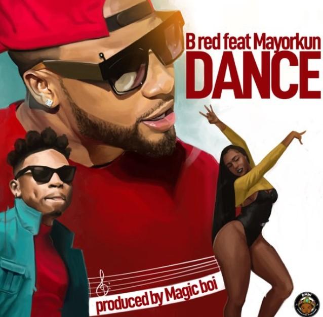 "B-Red – ""Dance"" ft. Mayorkun (Mp3 Download)"