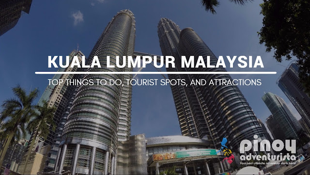 NEW UPDATED Things To Do Tourist Spots and Attractions in Kuala Lumpur Malaysia