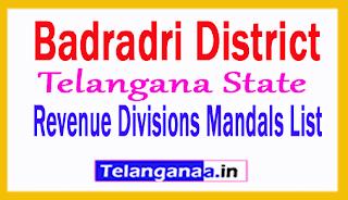 Badradri Kothagudem District Revenue Divisions and Mandals List