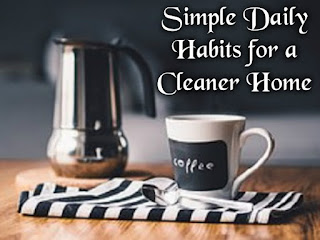 Simple Daily Habits for a Cleaner Home