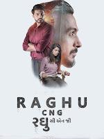 Raghu CNG 2019 Full Movie Gujarati 720p & 1080p HDRip