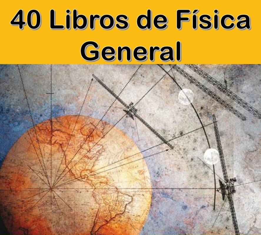 40 Libros de Física General