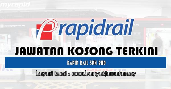 Jawatan Kosong 2019 di Rapid Rail Sdn Bhd