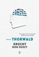 Jurgen Thornwald - Kruchy dom duszy