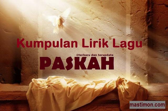 Kumpulan lagu Paskah terbaru lengkap Pujian dan Penyembahan