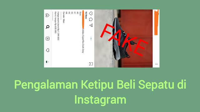Pengalaman Ketipu Beli Sepatu di Instagram