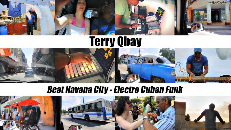 Terry Qbay - ¨Beat Havana City - Electro Cuban Funk¨ - Videoclip. Portal del Vídeo Clip Cubano
