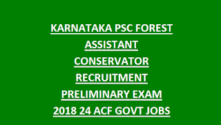 KARNATAKA PSC FOREST DEPARTMENT ASSISTANT CONSERVATOR RECRUITMENT PRELIMINARY EXAM 2018 24 ACF GOVT JOBS