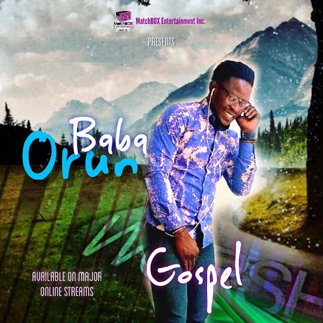 Music: BABA ORUN - GOSPEL ||@officiallygospel